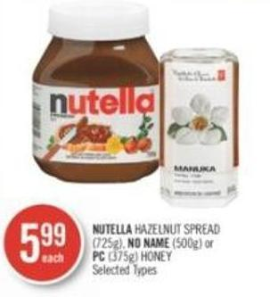 Nutella Hazelnut Spread (725g) - No Name (500g) or PC (375g) Honey