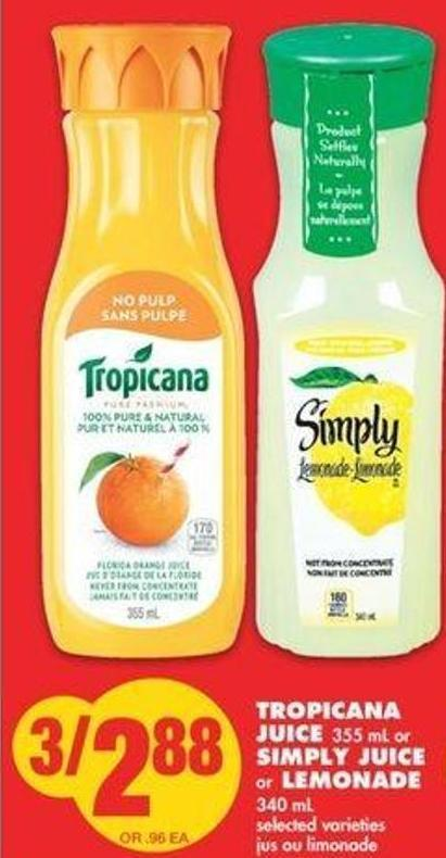 Tropicana Juice 355 mL or Simply Juice or Lemonade 340 mL
