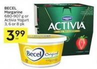 Becel Margarine 680-907 g or Activia Yogurt 3 - 6 or 8 Pk