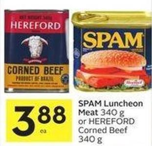 Spam Luncheon Meat 340 g or Hereford Corned Beef 340 g