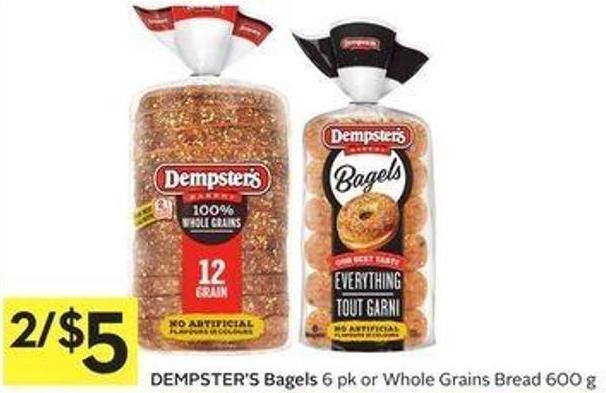 Dempster's Bagels 6 Pk or Whole Grains Bread 600 g