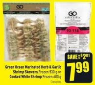 Green Ocean Marinated Herb & Garlic Shrimp Skewers Frozen 530 g or Cooked White Shrimp Frozen 600 g