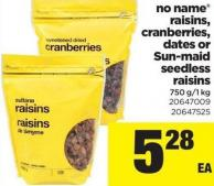 No Name Raisins - Cranberries - Dates Or Sun-maid Seedless Raisins - 750 G/1 Kg