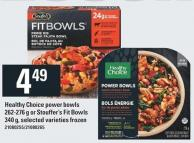 Healthy Choice Power Bowls 262-276 g Or Stouffer's Fit Bowls.340 g