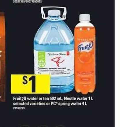 Fruit2o Water Or Tea 502 Ml - Nestlé Water 1 L Or PC Spring Water 4 L