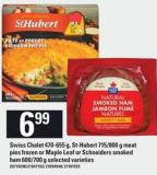 Swiss Chalet 470-655 G - St-hubert 715/800 G Meat Pies Frozen Or Maple Leaf Or Schneiders Smoked Ham 600/700 G