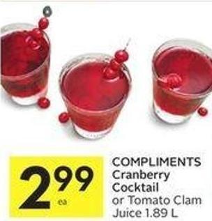 Compliments Cranberry Cocktail or Tomato Clam Juice 1.89 L