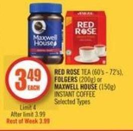 Red Rose Tea (60's - 72's) - Folgers (200g) or Maxwell House (150g) Instant Coffee