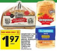 Dempster's Thin Sandwich Or Texas Toast Bread - Rudolph's Bavarian Bread Or Selection Tortillas 340 - 675 G