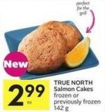 True North Salmon Cakes Frozen or Previously Frozen 142 g