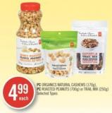 PC Organics Natural Cashews (170g) - PC Roasted Peanuts (700g) or Trail Mix (250g)