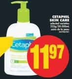 Cetaphil Skin Care - 225g/50-500ml