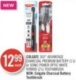 Colgate 360° Advantage Charcoal Premium Battery (1's) or Sonic Power Optic White Hybrid (2's) Toothbrush