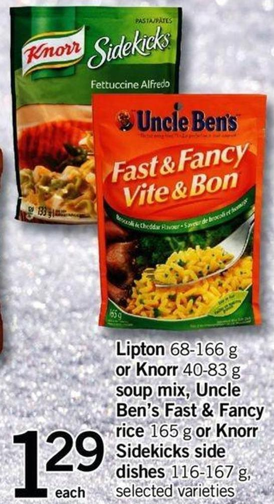 Lipton - 68-166 G Or Knorr - 40-83 G Soup Mix - Uncle Ben's Fast & Fancy Rice - 165 G Or Knorr Sidekicks Side Dishes - 116-167 G