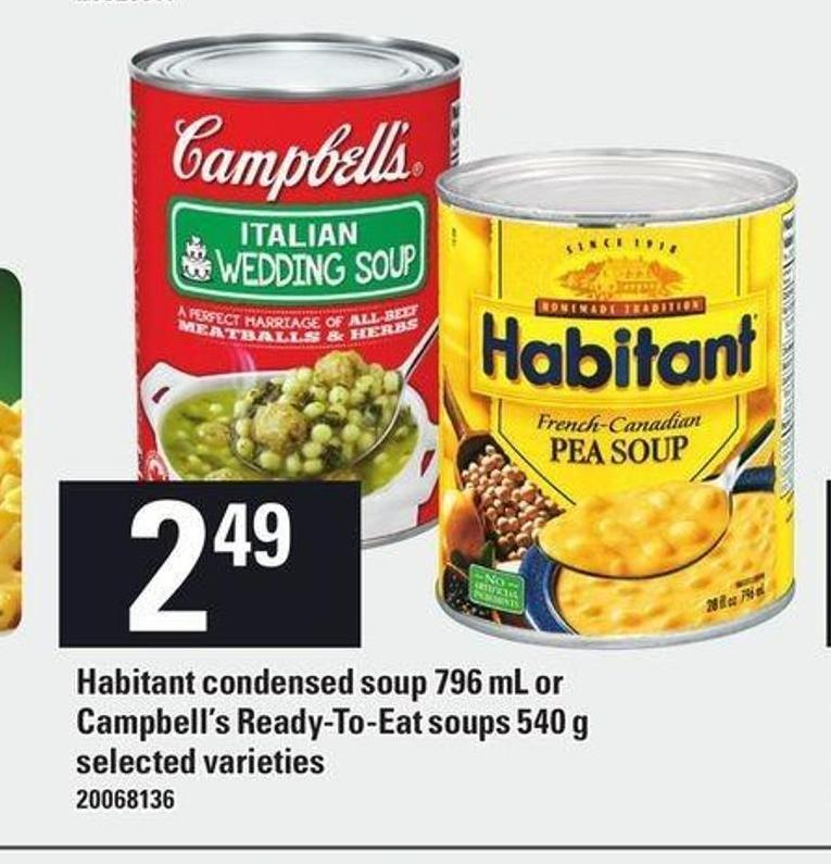 Habitant Condensed Soup 796 Ml Or Campbell's Ready-to-eat Soups 540 G