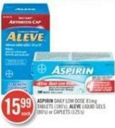 Aspirin Daily Low Dose 81mg Tablets (180's) - Aleve Liquid Gels (80's) or Caplets (125's)