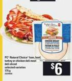 PC Natural Choice Ham - Beef - Turkey Or Chicken Deli Meat Deli Sliced - 175 g