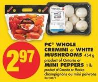 PC Whole Cremini or White Mushrooms 454 g or Mini Peppers 1 Lb