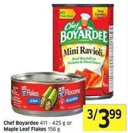 Chef Boyardee 411 - 425 g or Maple Leaf Flakes 156 g