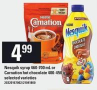 Nesquik Syrup 460-700 Ml Or Carnation Hot Chocolate 400-450 G