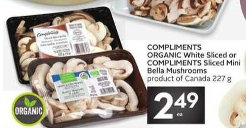 Compliments Organic White Sliced or Compliments Sliced Mini Bella Mushrooms