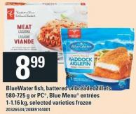 Bluewater Fish - Battered Or Breaded Fillets 580-725 g Or PC Blue Menu Entrées - 1-1.16 Kg