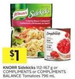 Knorr Sidekicks 112-167 g or Compliments or Compliments Balance Tomatoes 796ml