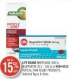 Life Brad Naproxen (200's) Ibuprofen (32's - 100's) or Rub A535 Topical Paint Relief Products