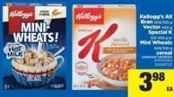 Kellogg's All Bran - 305/525 g Vector - 400 g Special - K 312-435 g Or Mini Wheats - 500/510 g Cereal