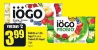 Iögo O% or 1.5% Yogurt 16 Pk or Probio 2.5% Yogurt 12 Pk Yogourt