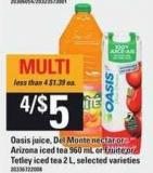Oasis Juice - Del Monte Nectar Or Arizona Iced Tea - 960 mL Or Fruité Or Tetley Iced Tea - 2 L