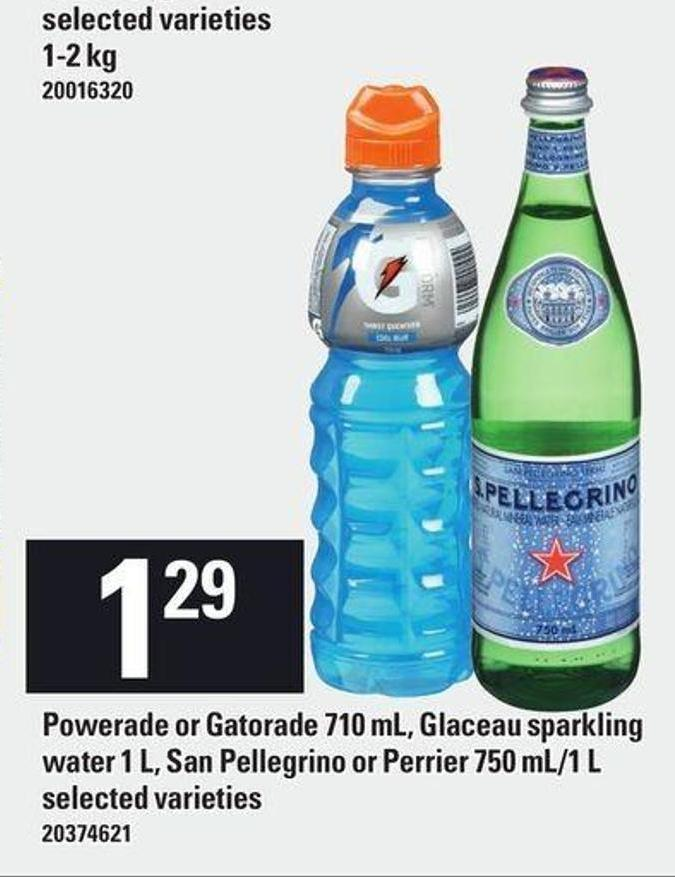 Powerade Or Gatorade 710 Ml - Glaceau Sparkling Water 1 L - San Pellegrino Or Perrier 750 Ml/1 L