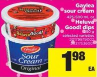Gaylea Sour Cream 425-500 Ml Or Heluva Good! Dips 250 G