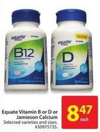 Equate Vitamin B or D or Jamieson Calcium