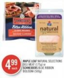 Maple Leaf Natural Selections Deli Meat (175g) or Schneiders Blue Ribbon Bologna (500g)