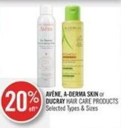 Avène - A-derma Skin or Ducray Hair Care Products