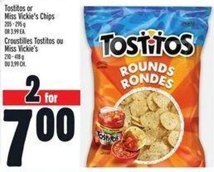 Tostitos or Miss Vickie's Chips
