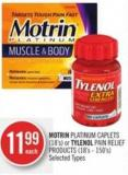 Motrin Platinum Caplets (18's) or Tylenol Pain Relief Products (18's - 150's)
