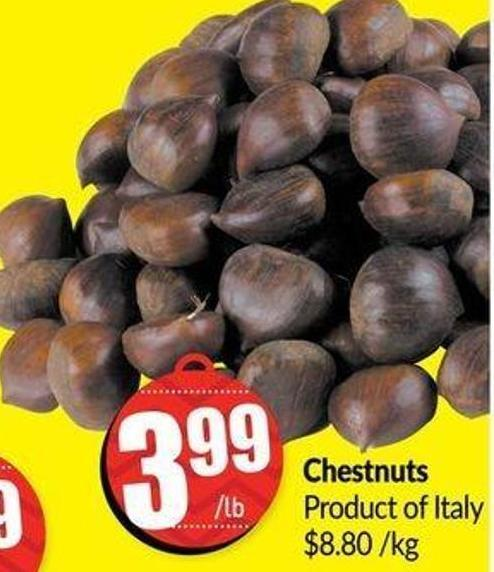 Chestnuts Product of Italy $8.80/kg