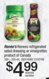 Renees Refrigerated Salad Dressing Or Vinaigrettes - 350 – 355 Ml