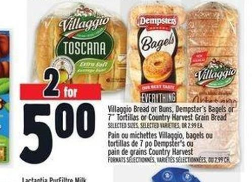 Villaggio Bread Or Buns - Dempster's Bagels Or 7in Tortillas Or Country Harvest Grain Bread