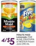 Minute Maid Lemonade - Five Alive - Fruitopia or Nestea Frozen Juice