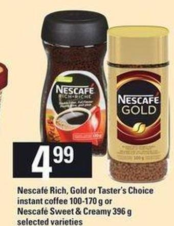 Nescafé Rich - Gold Or Taster's Choice Instant Coffee - 100-170 g Or Nescafé Sweet & Creamy - 396 g