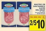 Mastro Or San Daniele Sliced Deli Meat