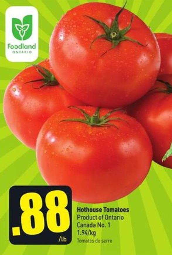 Hothouse Tomatoes Product of Ontario - Canada No. 1 1.94/kg