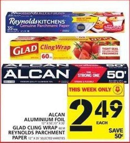 Alcan Aluminium Foil or Glad Cling Wrap or Reynolds Parchment Paper