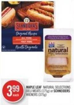 Maple Leaf Natural Selections Deli Meats (175g) or Schneiders Wieners (375g)