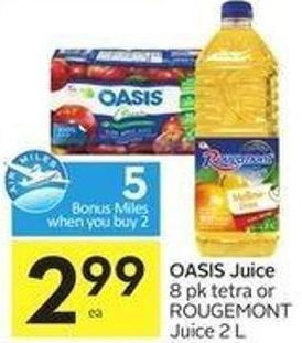 Oasis Juice 8 Pk Tetra or Rougemont Juice 2 L - 5 Air Miles Bonus Miles