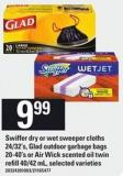 Swiffer Dry Or Wet Sweeper Cloths 24/32's - Glad Outdoor Garbage Bags 20-40's Or Air Wick Scented Oil Twin Refill 40/42 Ml