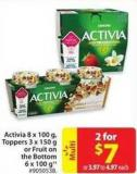 Danone Activia 8 X 100 g - Toppers 3 X 150 g or Fruit On The Bottom 6 X 100 g